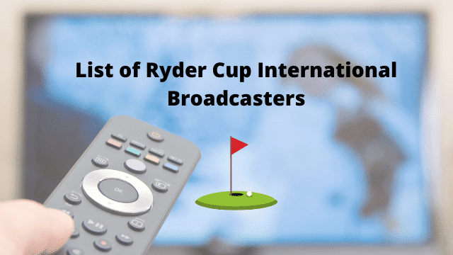 Ryder Cup International Broadcasters list