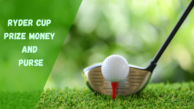 Ryder Cup Prize Money and Purse